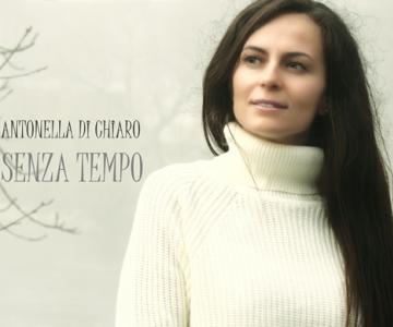 """Antonella di Chiaro  fuori con il nuovo singolo """"SENZA TEMPO"""":"""