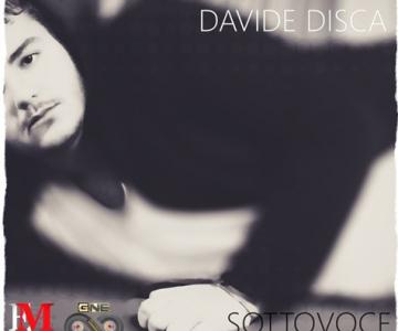 "DAVIDE DISCA - ""SOTTOVOCE"